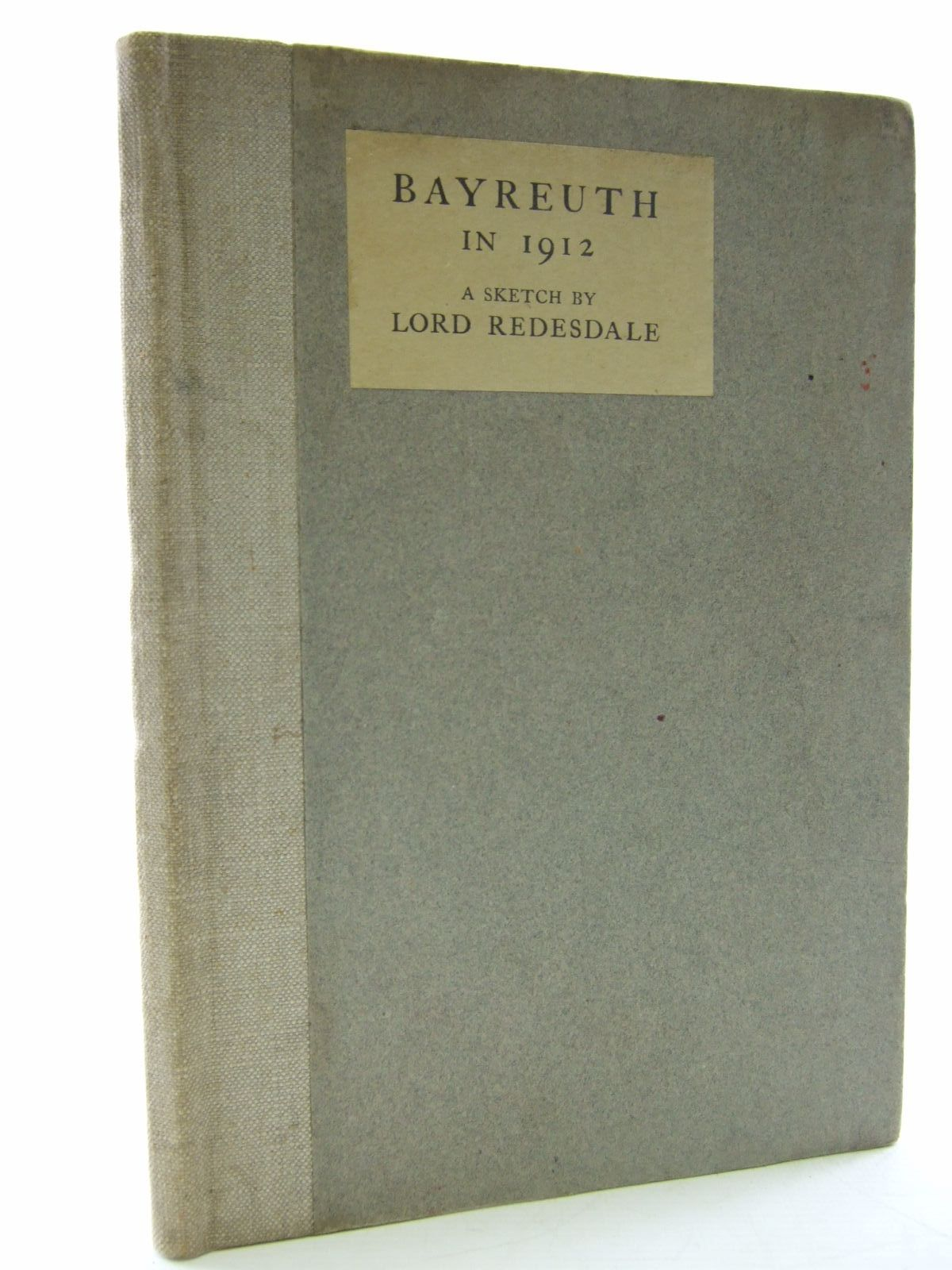 Photo of BAYREUTH IN 1912 written by Redesdale, Lord published by The Ballantyne Press (STOCK CODE: 1706339)  for sale by Stella & Rose's Books
