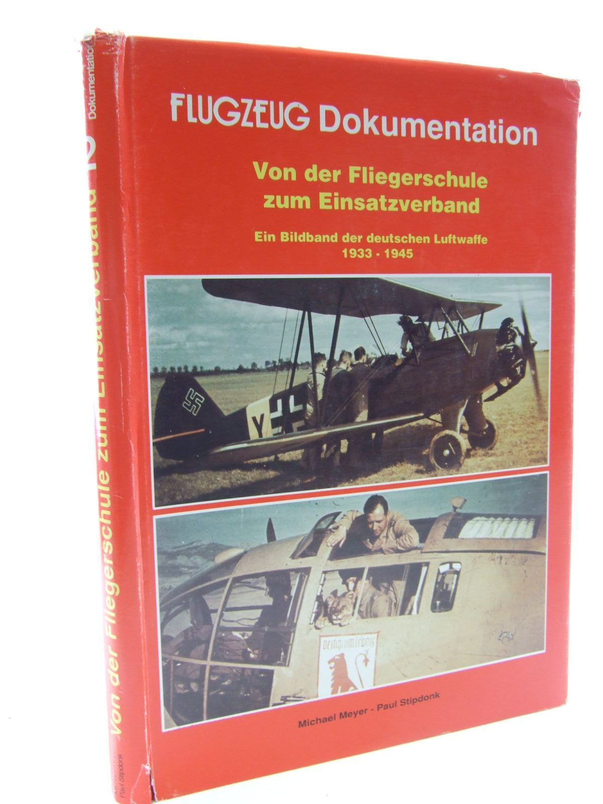 Photo of FROM SCHOOL TO STATION A PICTORIAL STUDY OF THE GERMAN LUFTWAFFE 1933-1945. written by Meyer, Michael Stipdonk, Paul published by Flugzeug Publikations Gmbh (STOCK CODE: 1706383)  for sale by Stella & Rose's Books