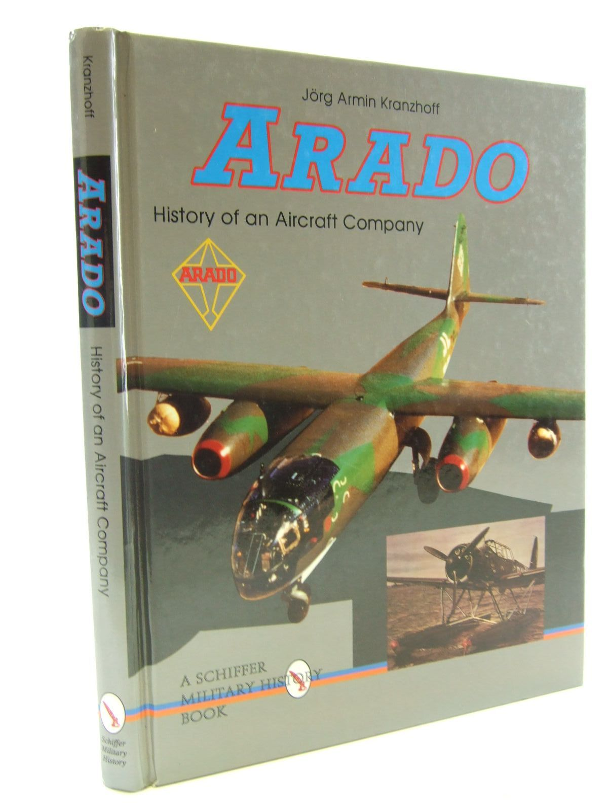 Photo of ARADO HISTORY OF AN AIRCRAFT COMPANY written by Kranzhoff, Jorg Armin published by Schiffer Military History (STOCK CODE: 1706389)  for sale by Stella & Rose's Books