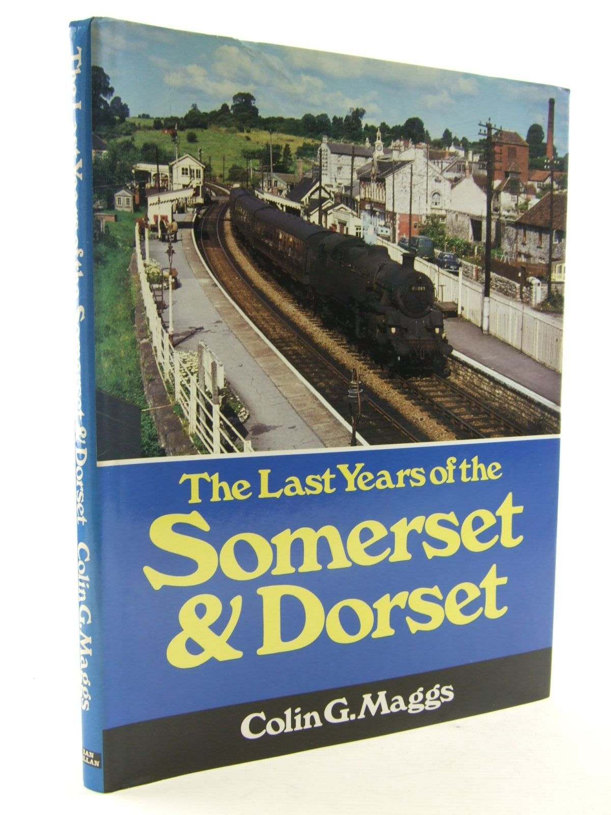 Photo of THE LAST YEARS OF THE SOMERSET & DORSET written by Maggs, Colin G. published by Ian Allan (STOCK CODE: 1706495)  for sale by Stella & Rose's Books