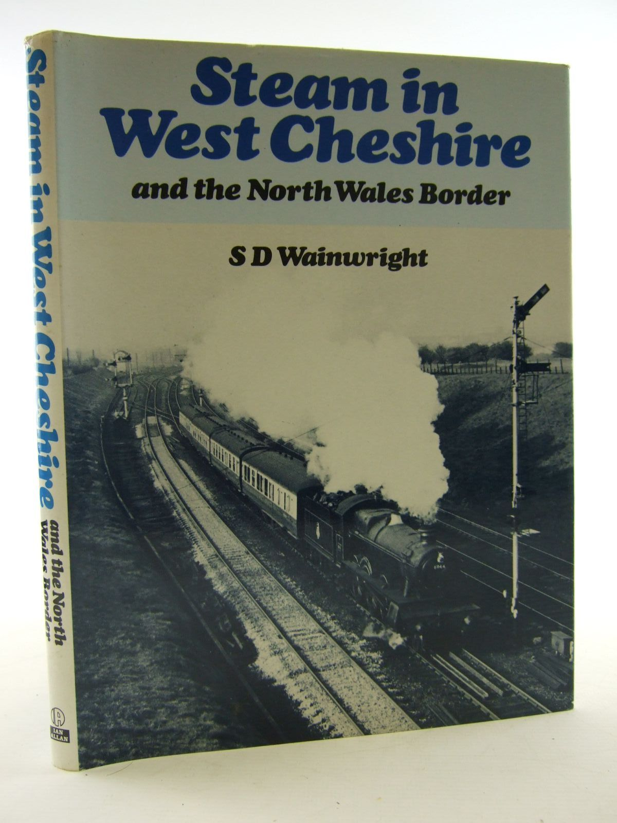 Photo of STEAM IN WEST CHESHIRE AND THE NORTH WALES BORDER written by Wainwright, S.D. published by Ian Allan (STOCK CODE: 1706575)  for sale by Stella & Rose's Books