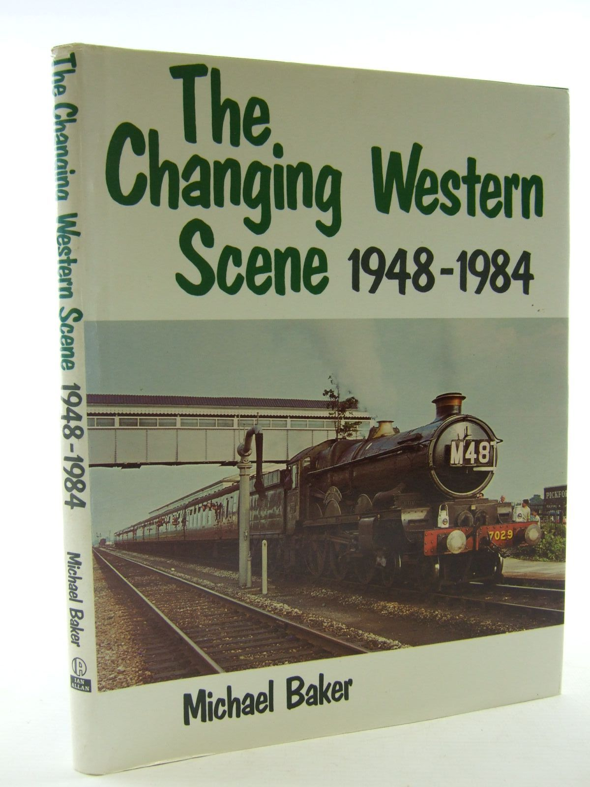 Photo of THE CHANGING WESTERN SCENE 1948-1984 written by Baker, Michael published by Ian Allan (STOCK CODE: 1706614)  for sale by Stella & Rose's Books