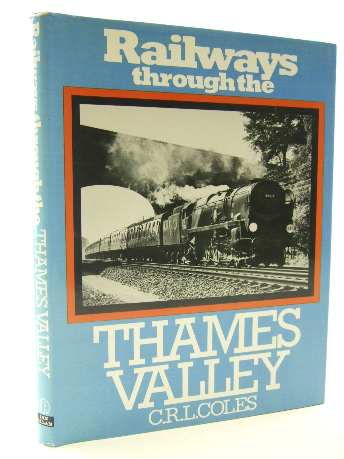 Photo of RAILWAYS THROUGH THE THAMES VALLEY written by Coles, C.R.L. published by Ian Allan Ltd. (STOCK CODE: 1706616)  for sale by Stella & Rose's Books