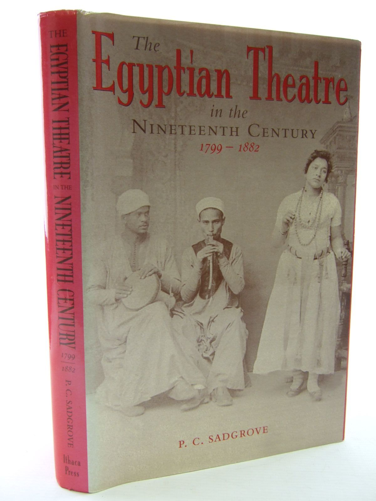 Photo of THE EGYPTIAN THEATRE IN THE NINETEENTH CENTURY (1799-1882) written by Sadgrove, P.C. published by Ithaca (STOCK CODE: 1706800)  for sale by Stella & Rose's Books