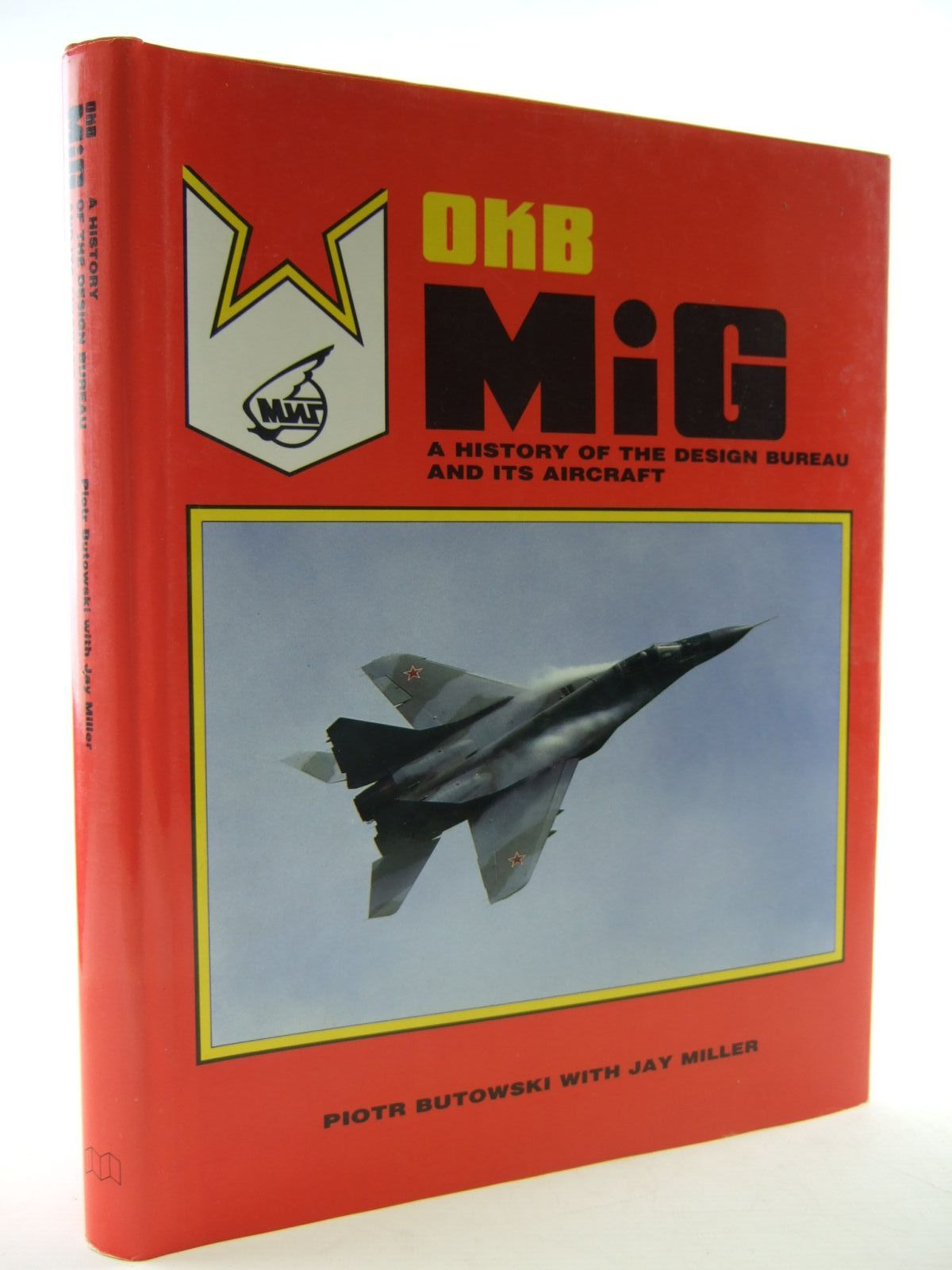 Photo of OKB MIG A HISTORY OF THE DESIGN BUREAU AND ITS AIRCRAFT- Stock Number: 1707104