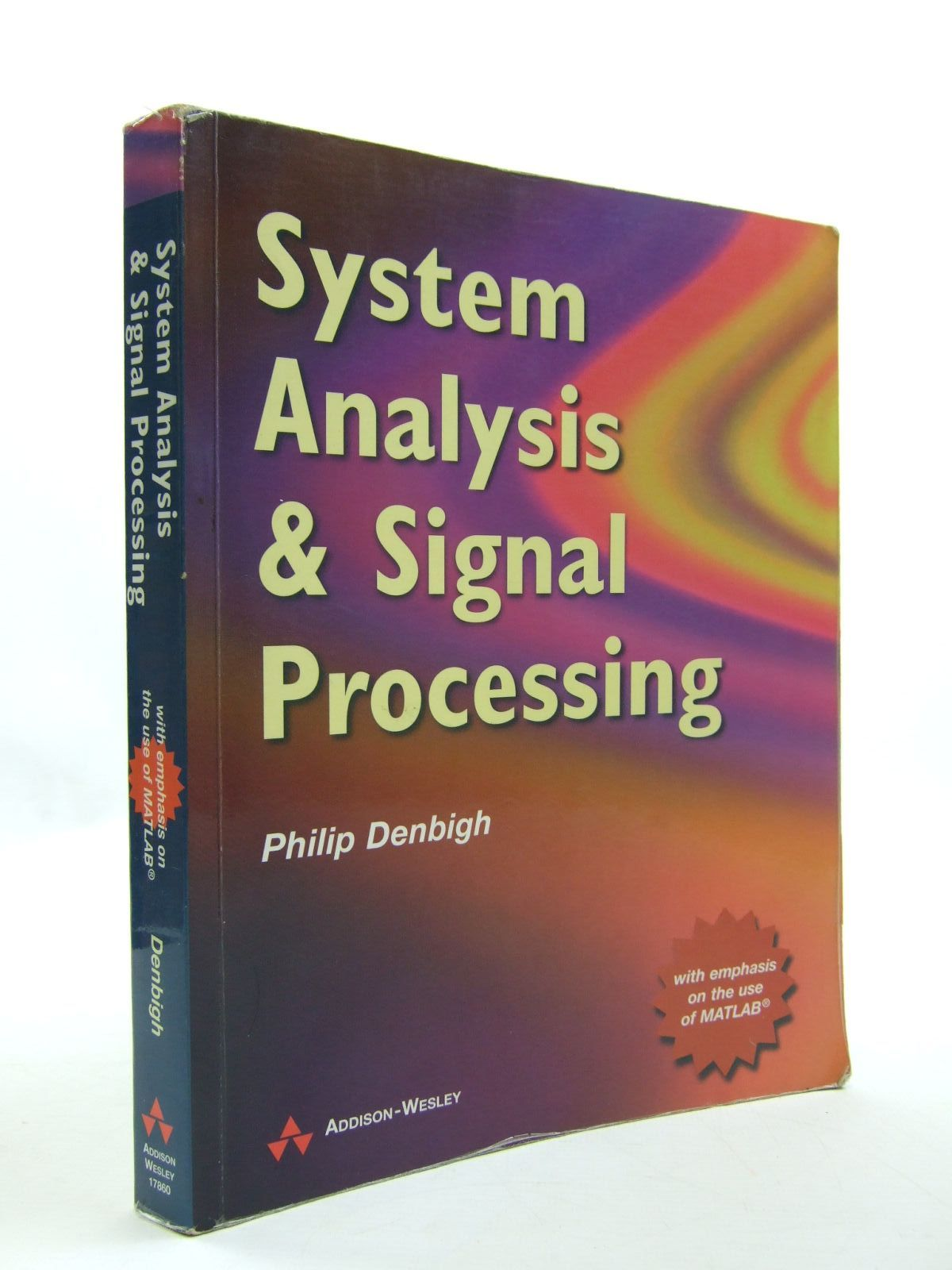 Photo of SYSTEM ANALYSIS AND SIGNAL PROCESSING written by Denbigh, Philip published by Addison-Wesley (STOCK CODE: 1707701)  for sale by Stella & Rose's Books