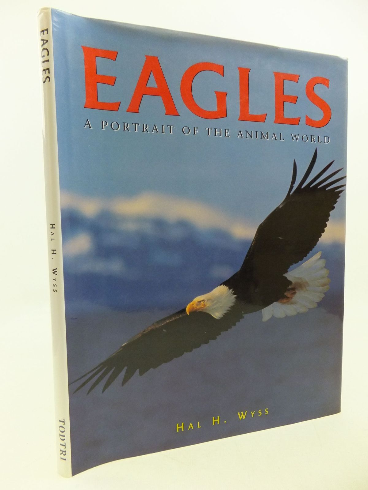 Photo of EAGLES A PORTRAIT OF THE ANIMAL WORLD written by Wyss, Hal H. published by Todtri (STOCK CODE: 1709813)  for sale by Stella & Rose's Books