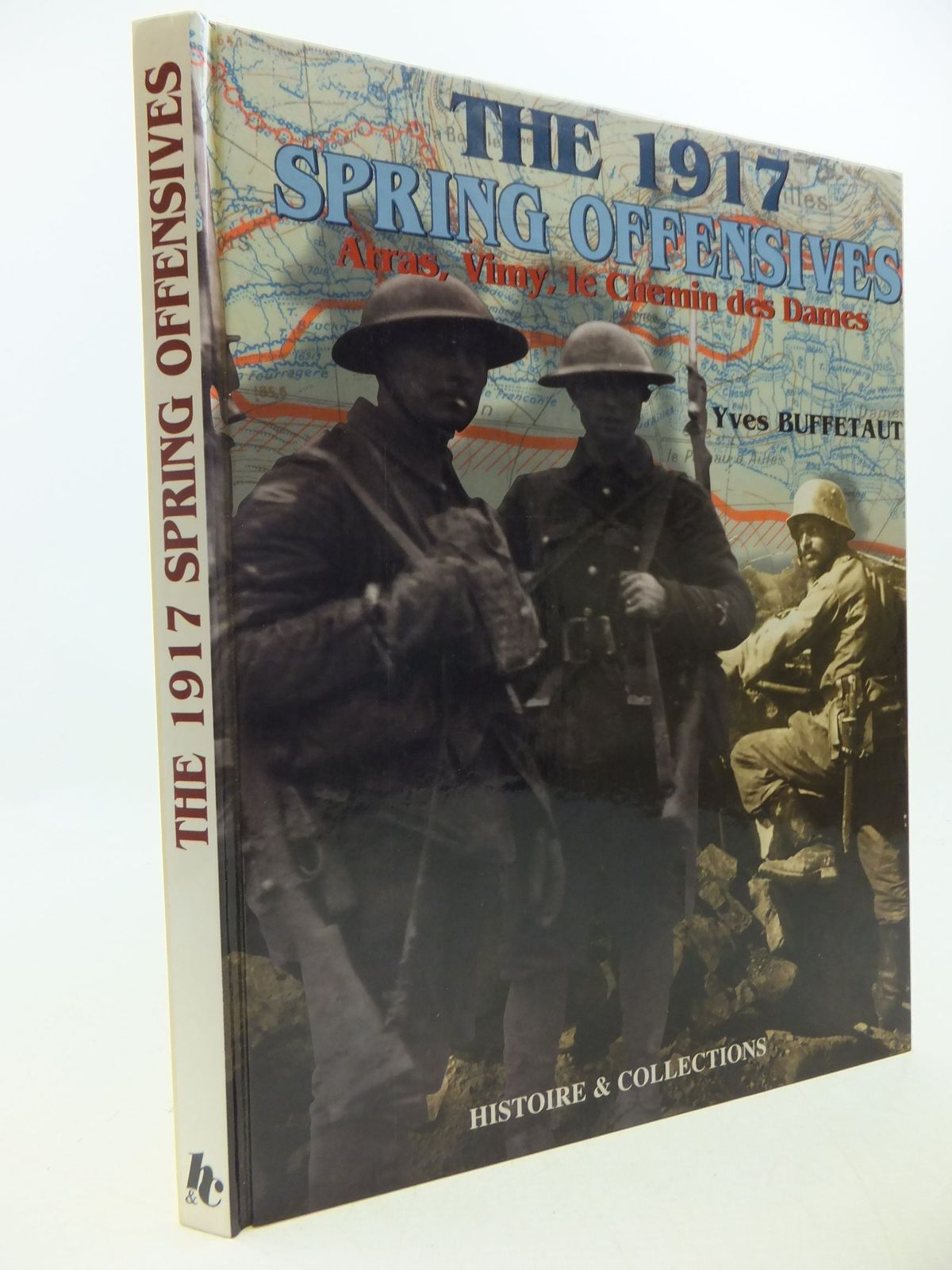 Photo of THE 1917 SPRING OFFENSIVES ARRAS, VIMY, LE CHEMIN DES DAMES written by Buffetaut, Yves Lepretre, Bernard published by Histoire & Collections (STOCK CODE: 1710088)  for sale by Stella & Rose's Books