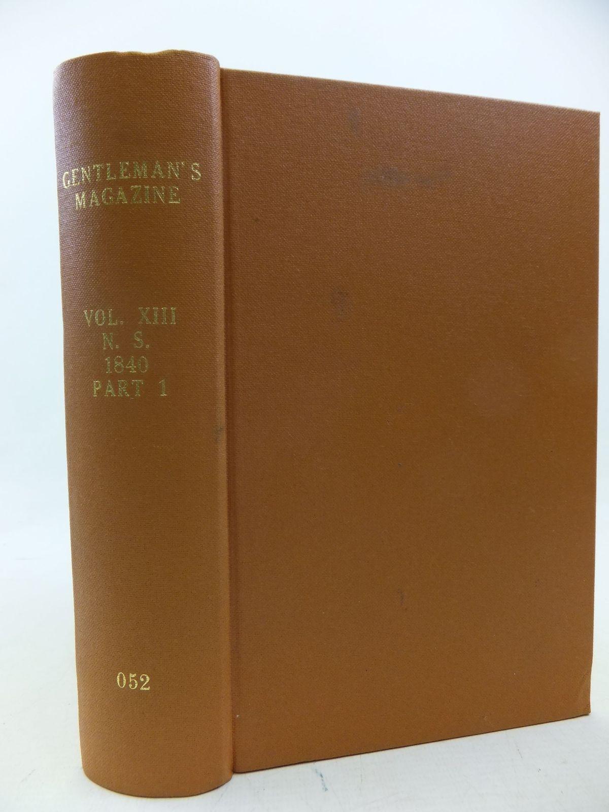 Photo of THE GENTLEMAN'S MAGAZINE VOLUME XIII 1840- Stock Number: 1710403
