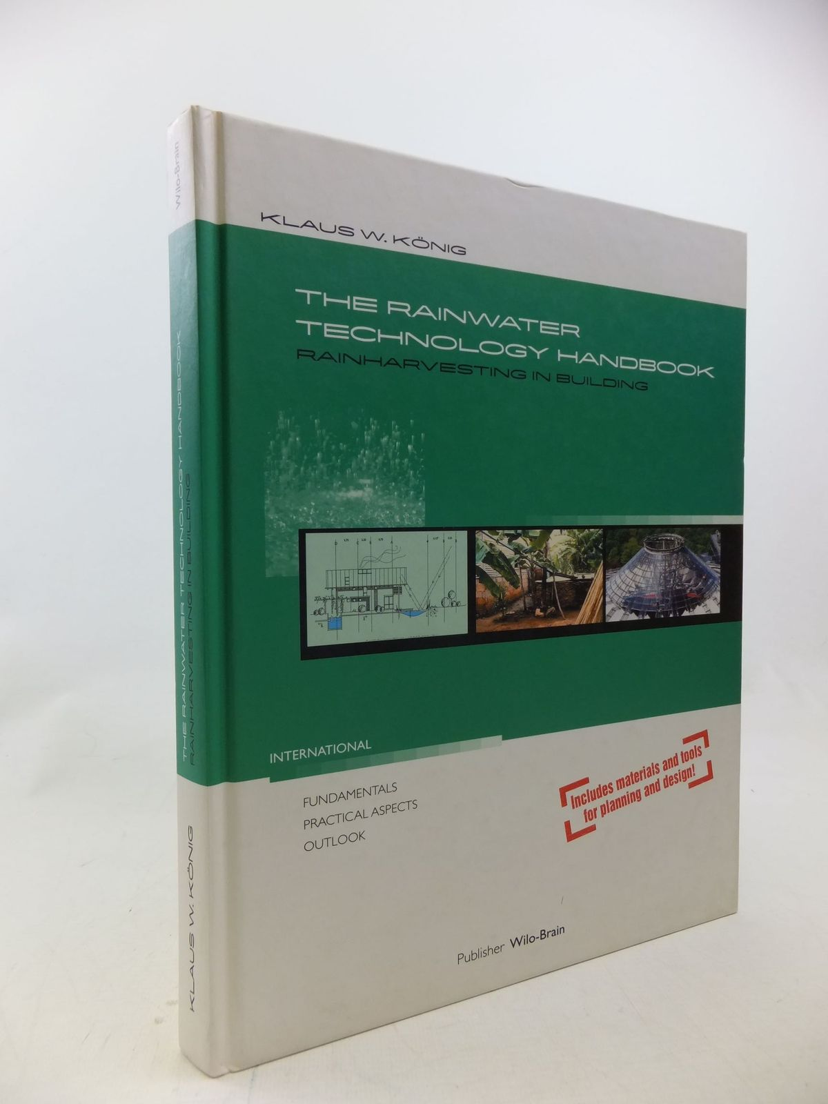 Photo of THE RAINWATER TECHNOLOGY HANDBOOK RAINHARVESTING IN BUILDING written by Konig, Klaus published by Wilo-Brain (STOCK CODE: 1710641)  for sale by Stella & Rose's Books
