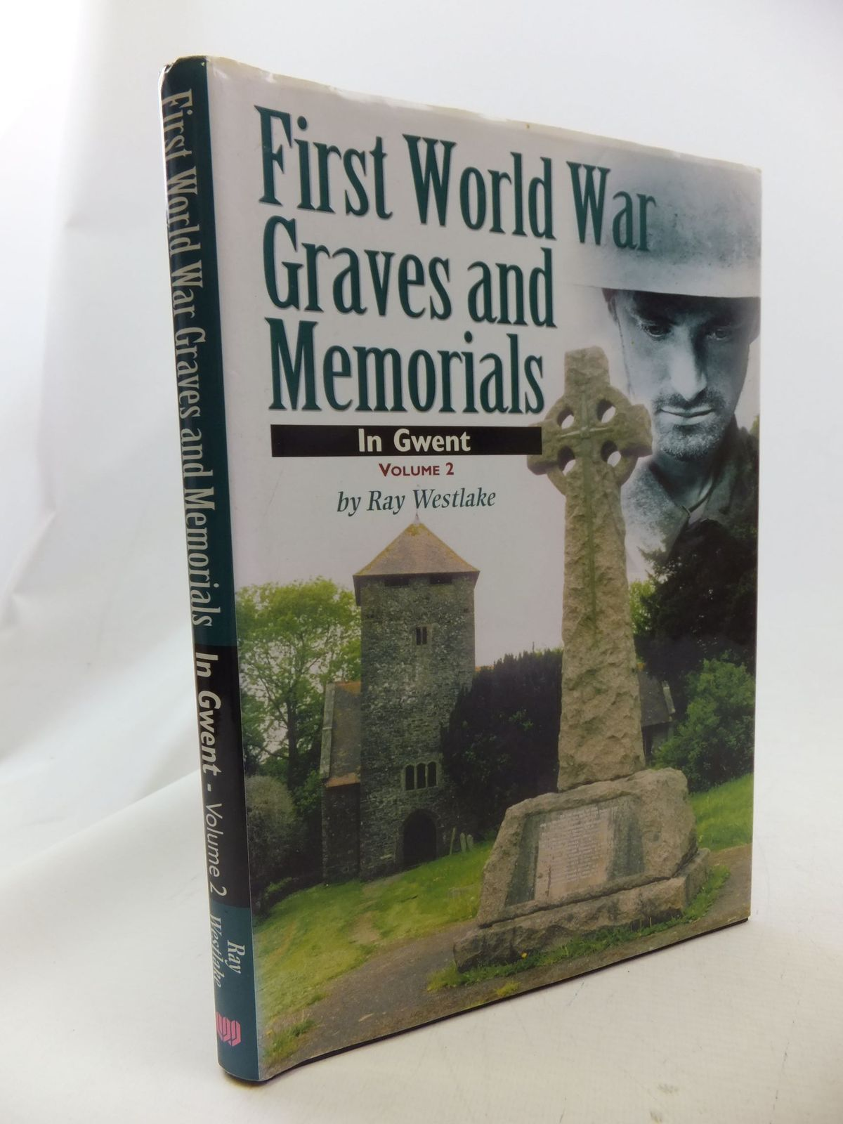 Photo of FIRST WORLD WAR GRAVES AND MEMORIALS IN GWENT VOLUME 2 written by Westlake, Ray published by Wharncliffe Books (STOCK CODE: 1710923)  for sale by Stella & Rose's Books