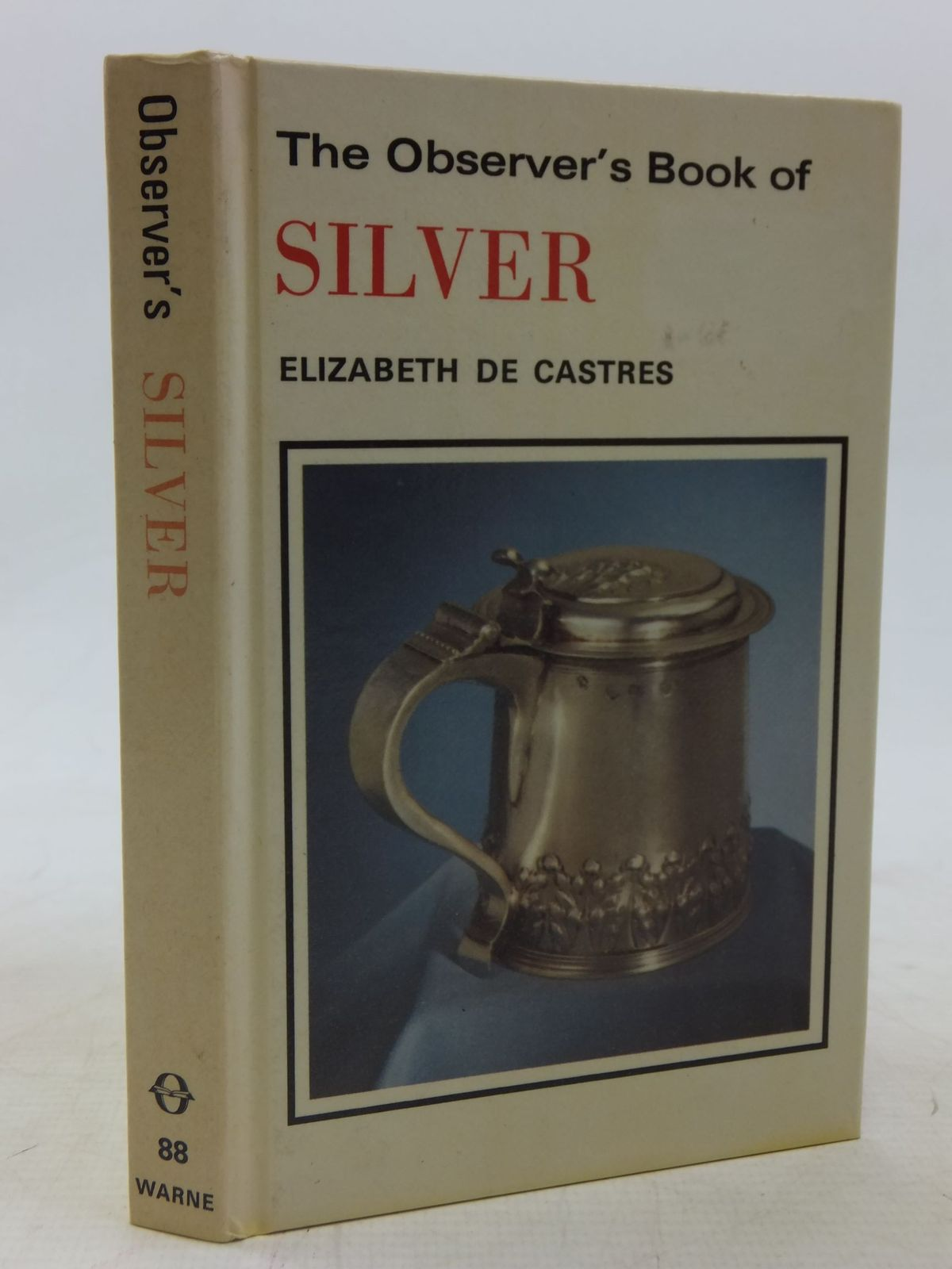 Photo of THE OBSERVER'S BOOK OF SILVER- Stock Number: 1711860
