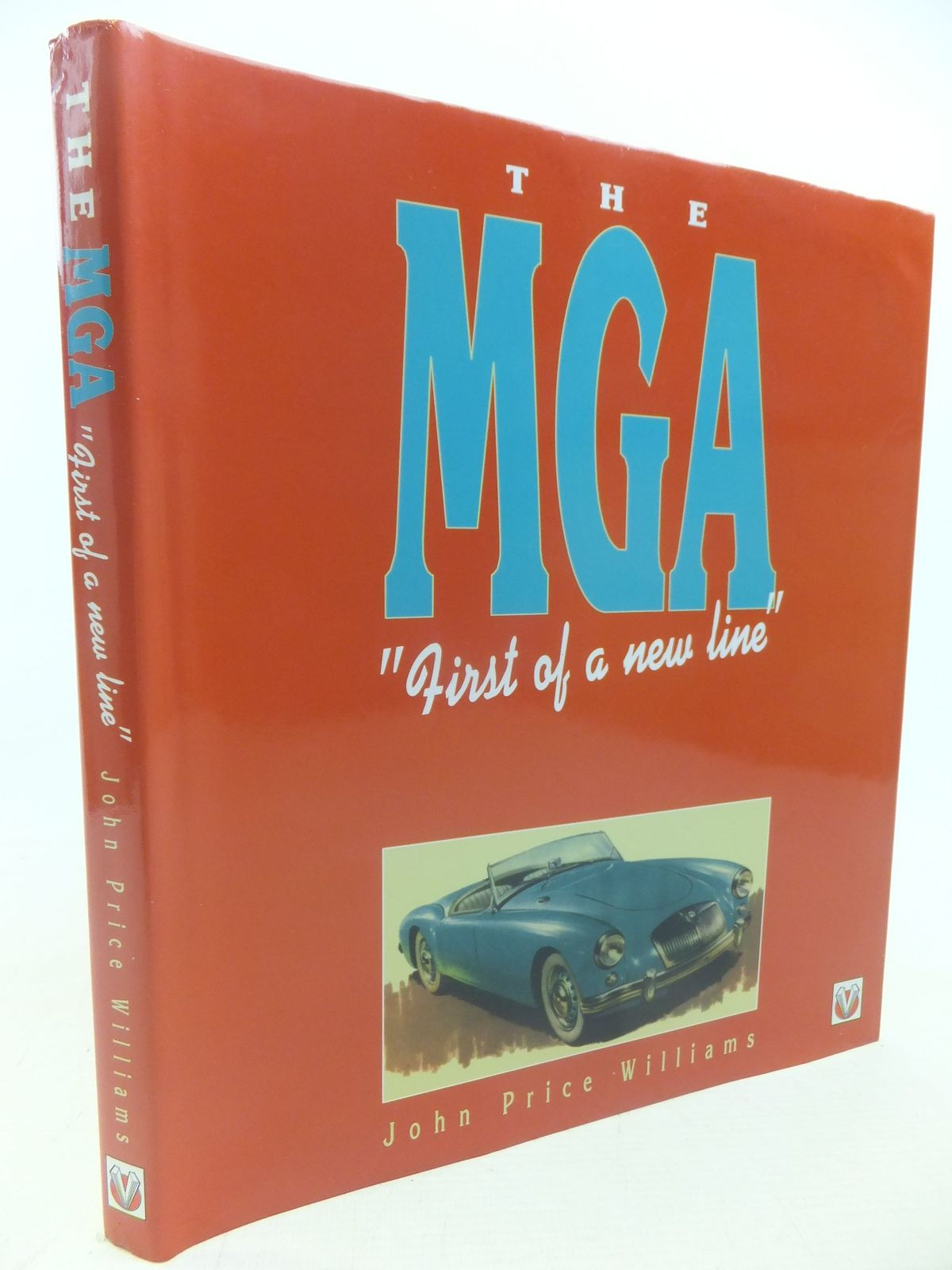Photo of THE MGA 'FIRST OF A NEW LINE' written by Williams, John Price published by Veloce Publishing Plc. (STOCK CODE: 1712784)  for sale by Stella & Rose's Books