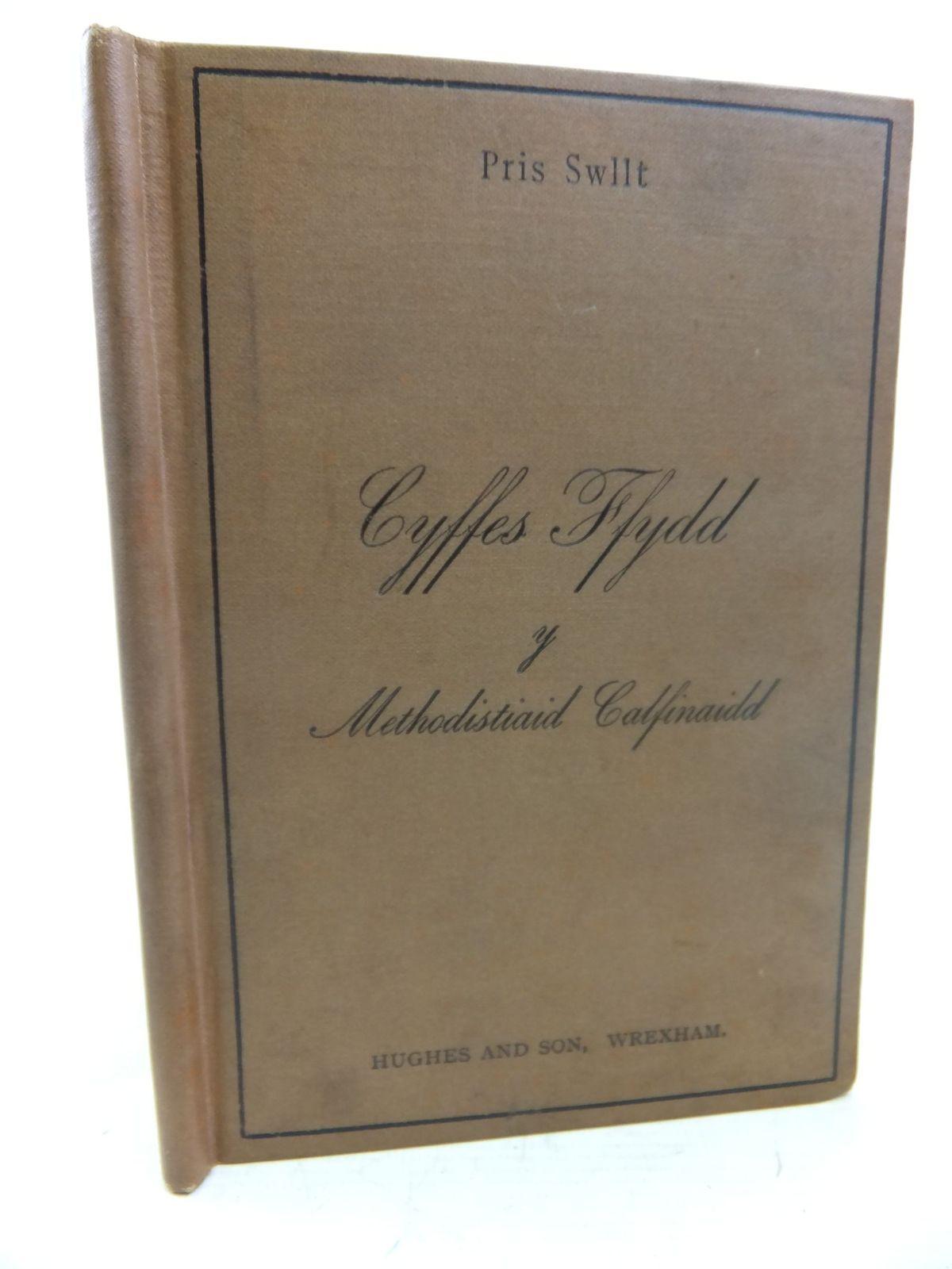 Photo of CHYFFES FFYDD Y CORFF O FETHODISTIAID CALFINAIDD YN NGHYMRU- Stock Number: 1712845