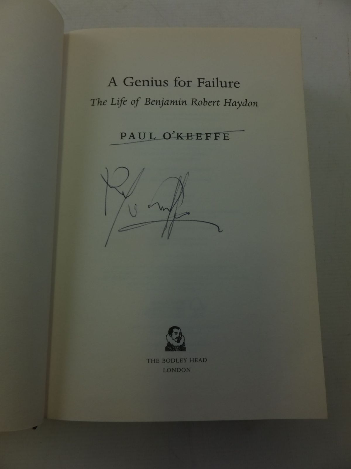Photo of A GENIUS FOR FAILURE: THE LIFE OF BENJAMIN ROBERT HAYDON written by O'Keeffe, Paul published by The Bodley Head (STOCK CODE: 1713374)  for sale by Stella & Rose's Books