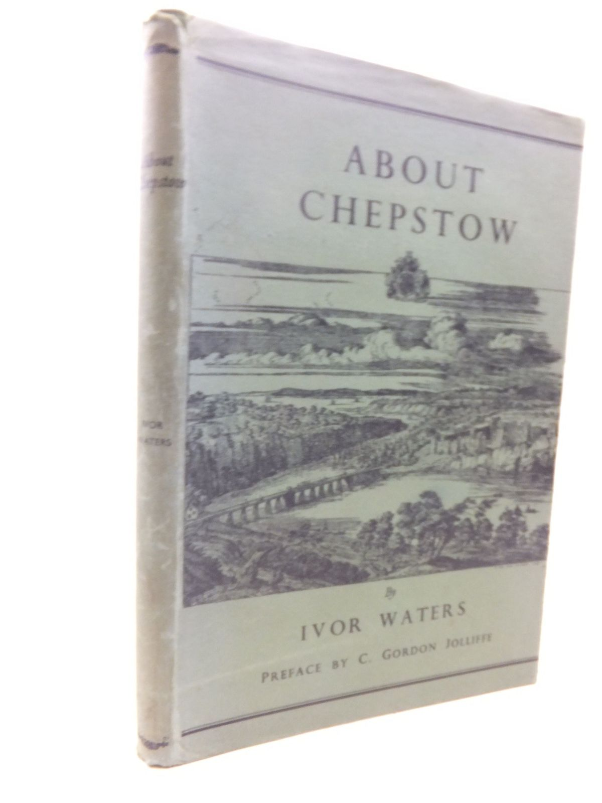 Photo of ABOUT CHEPSTOW written by Waters, Ivor Jolliffe, C. Gordon published by Newport & Monmouthshire Historical Association, The Chepstow Society (STOCK CODE: 1713642)  for sale by Stella & Rose's Books