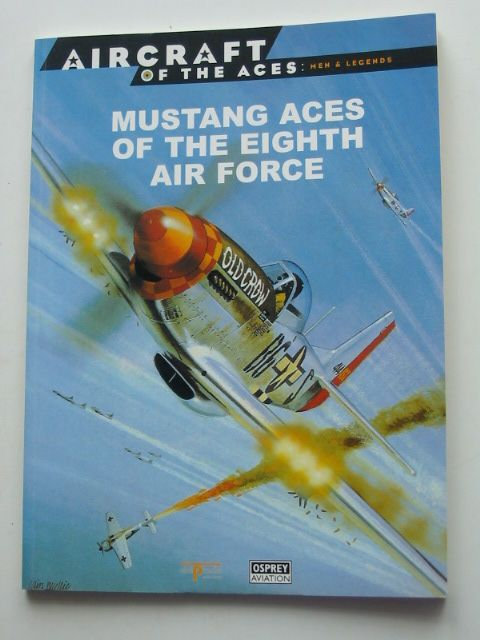 Photo of MUSTANG ACES OF THE EIGHTH AIR FORCE- Stock Number: 1801385
