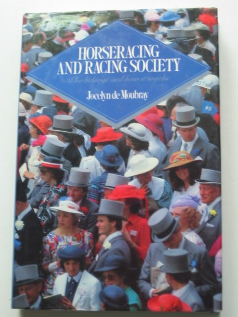 Photo of HORSE-RACING AND RACING SOCIETY written by De Moubray, Jocelyn published by Sidgwick & Jackson (STOCK CODE: 1801406)  for sale by Stella & Rose's Books