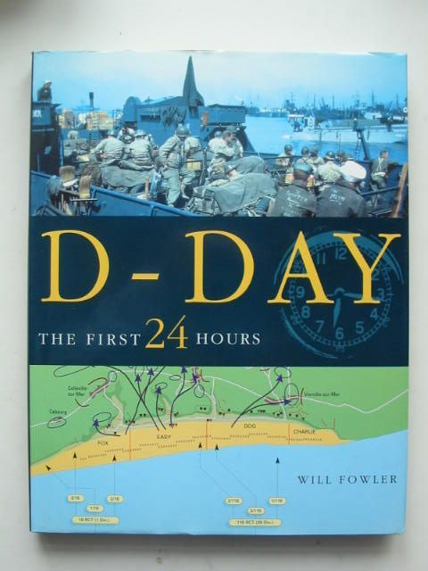 Photo of D-DAY THE FIRST 24 HOURS written by Fowler, Will published by Spellmount Ltd. (STOCK CODE: 1801608)  for sale by Stella & Rose's Books