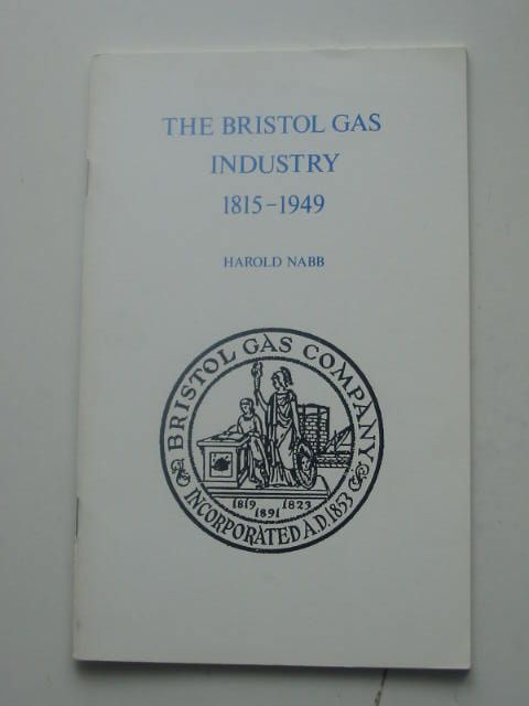Photo of THE BRISTOL GAS INDUSTRY 1815-1949 written by Nabb, Harold published by Bristol Branch Of The Historical Association (STOCK CODE: 1801915)  for sale by Stella & Rose's Books