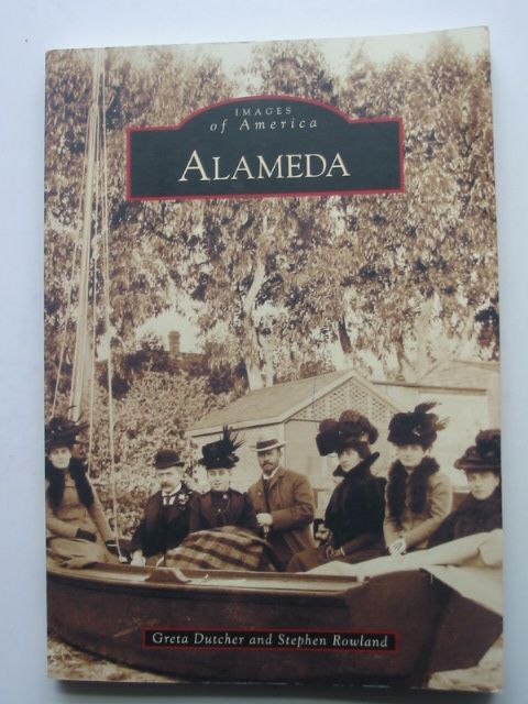 Photo of ALAMEDA written by Dutcher, Greta<br />Rowland, Stephen published by Arcadia (STOCK CODE: 1802365)  for sale by Stella & Rose's Books
