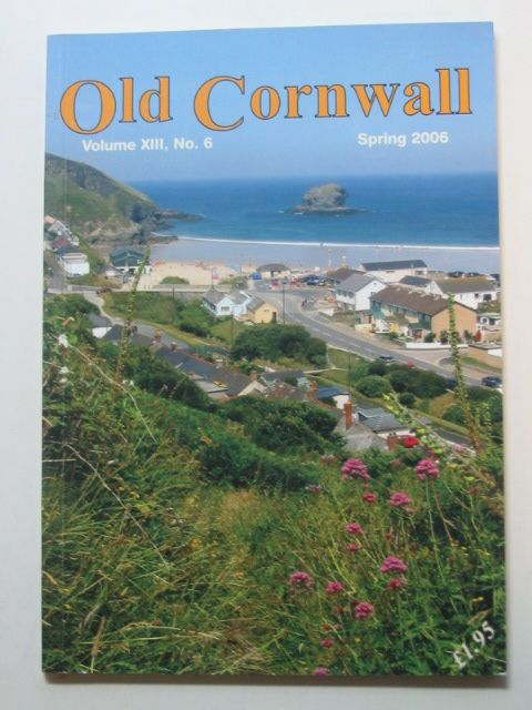 Photo of OLD CORNWALL VOL. XIII No. 6 SPRING 2006- Stock Number: 1802405