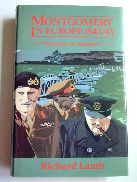 Photo of MONTGOMERY IN EUROPE 1943-1945 SUCCESS OR FAILURE? written by Lamb, Richard published by Buchan & Enright (STOCK CODE: 1802658)  for sale by Stella & Rose's Books