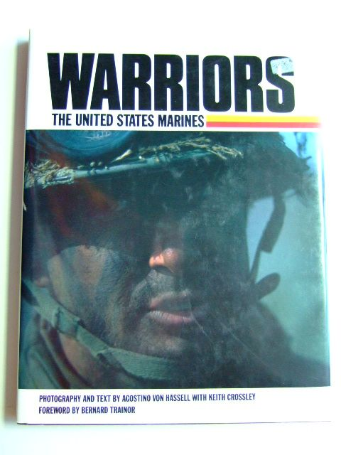 Photo of WARRIORS THE UNITED STATES MARINES written by Von Hassell, Agostino Crossley, Keith published by Howell Press (STOCK CODE: 1802729)  for sale by Stella & Rose's Books