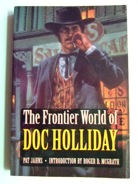 Photo of THE FRONTIER WORLD OF DOC HOLLIDAY- Stock Number: 1802784