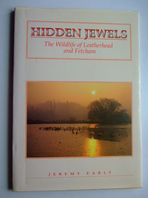 Photo of HIDDEN JEWELS THE WILDLIFE OF LEATHERHEAD AND FETCHAM written by Early, Jeremy published by Jeremy P. Early (STOCK CODE: 1803098)  for sale by Stella & Rose's Books