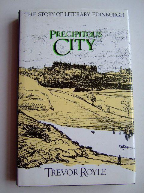 Photo of PRECIPITOUS CITY THE STORY OF LITERARY EDINBURGH written by Royle, Trevor published by Mainstream Publishing (STOCK CODE: 1803662)  for sale by Stella & Rose's Books