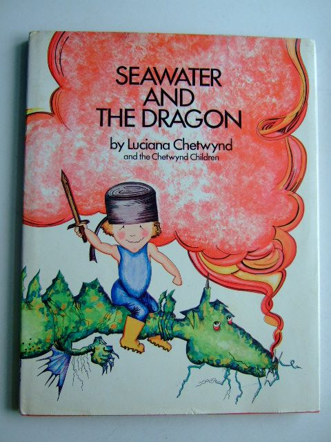 Photo of SEAWATER AND THE DRAGON written by Chetwynd, Luciana Chetwynd Children,  illustrated by Chetwynd, Luciana published by Roger Schlesinger (STOCK CODE: 1803923)  for sale by Stella & Rose's Books