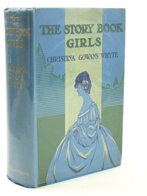 Photo of THE STORY BOOK GIRLS written by Whyte, Christina Gowans published by Hodder & Stoughton (STOCK CODE: 1804574)  for sale by Stella & Rose's Books