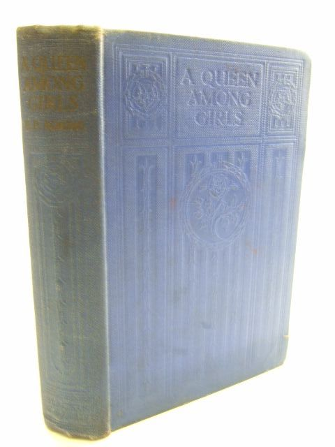 Photo of A QUEEN AMONG GIRLS written by Adams, Ellinor Davenport illustrated by Mills, J. Dewar published by Blackie & Son Ltd. (STOCK CODE: 1804584)  for sale by Stella & Rose's Books