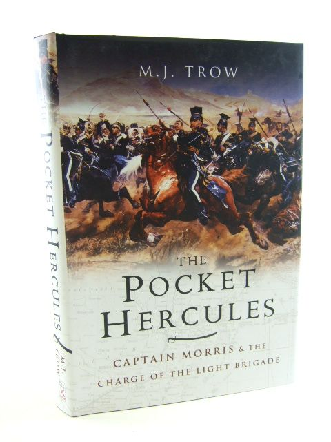 Photo of THE POCKET HERCULES CAPTAIN MORRIS AND THE CHARGE OF THE LIGHT BRIGADE written by Trow, M.J. published by Pen & Sword Military (STOCK CODE: 1804817)  for sale by Stella & Rose's Books