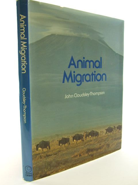 Photo of ANIMAL MIGRATION written by Cloudsley-Thompson, John published by Orbis Publishing (STOCK CODE: 1804973)  for sale by Stella & Rose's Books