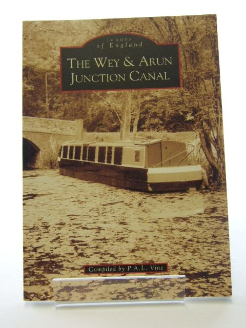 Photo of THE WEY & ARUN JUNCTION CANAL written by Vine, P.A.L. published by Tempus (STOCK CODE: 1805093)  for sale by Stella & Rose's Books