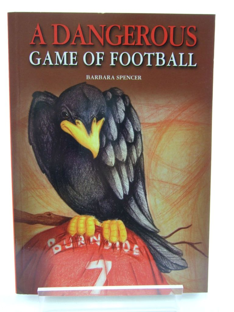 Photo of A DANGEROUS GAME OF FOOTBALL written by Spencer, Barbara published by Ryelands (STOCK CODE: 1805509)  for sale by Stella & Rose's Books