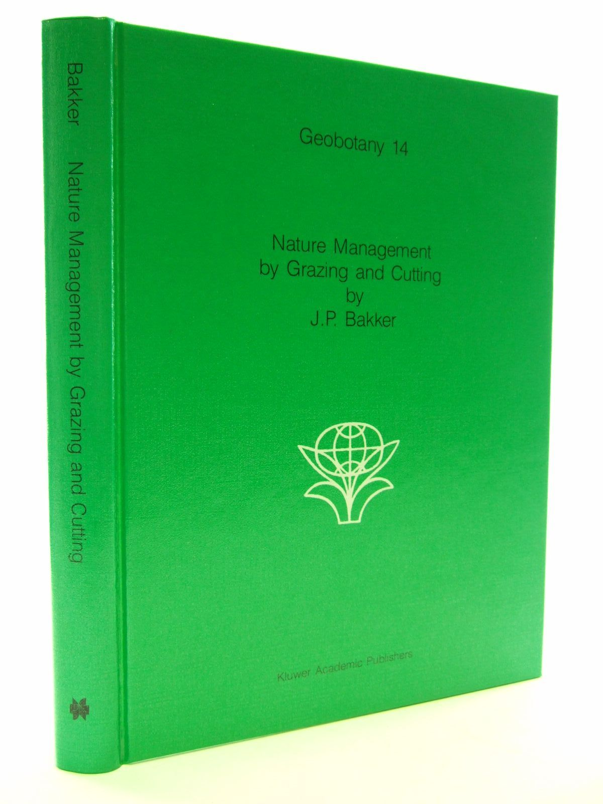 Photo of NATURE MANAGEMENT BY GRAZING AND CUTTING written by Bakker, Jan Pouwel published by Kluwer Academic Publishers (STOCK CODE: 1805651)  for sale by Stella & Rose's Books