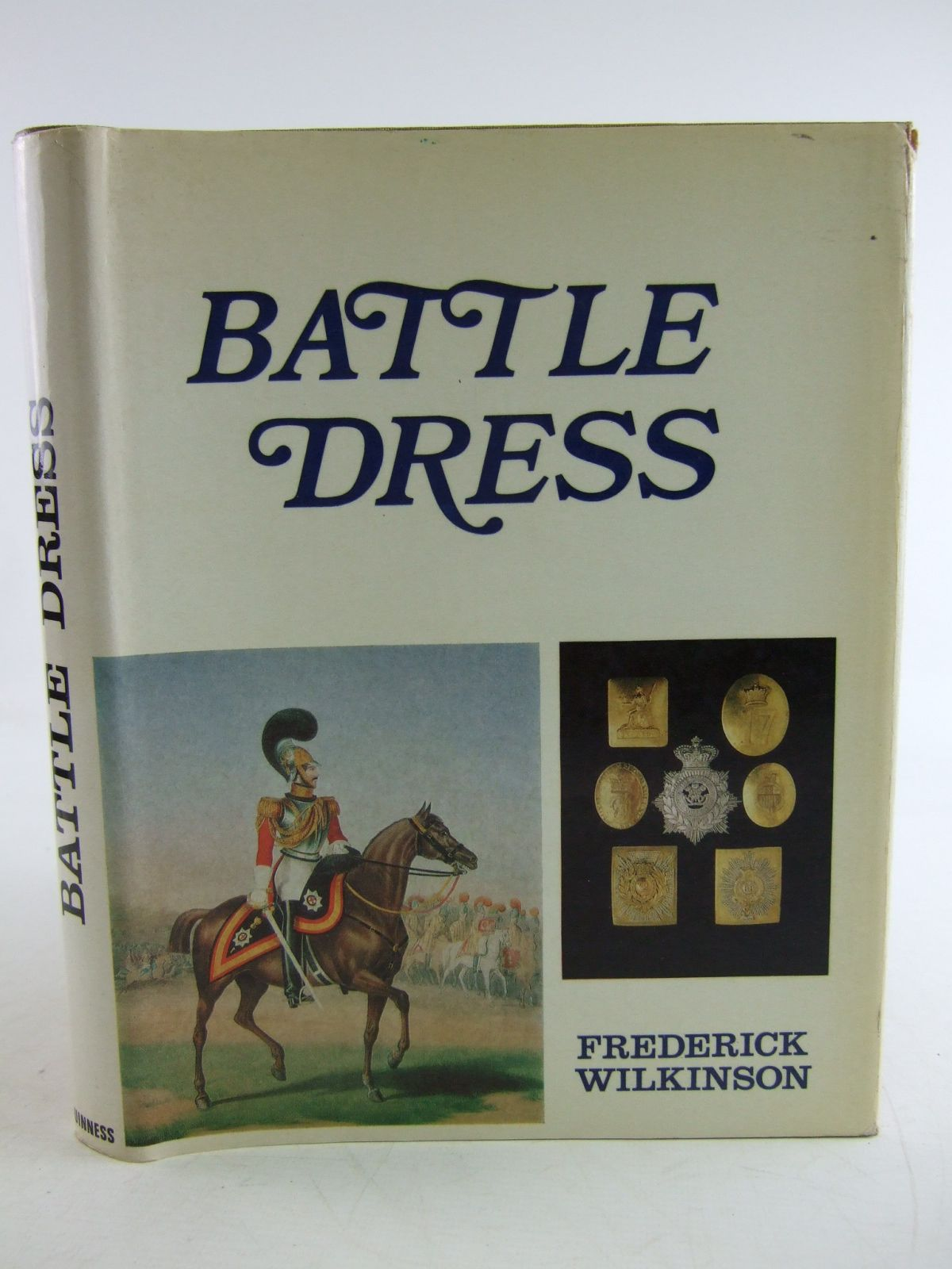 Photo of BATTLE DRESS A GALLERY OF MILITARY STYLE AND ORNAMENT written by Wilkinson, Frederick published by Guinness Signatures (STOCK CODE: 1806994)  for sale by Stella & Rose's Books