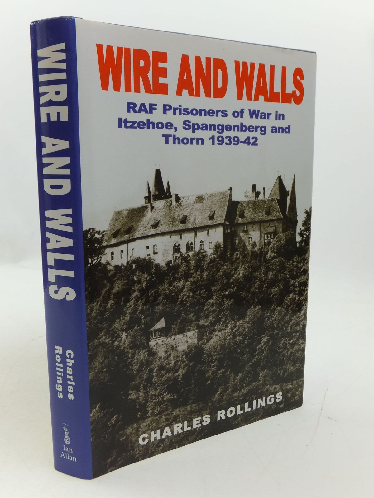 Photo of WIRE AND WALLS RAF PRISONERS OF WAR IN ITZEHOE, SPANGENBERG AND THORN 1939-42- Stock Number: 1807300
