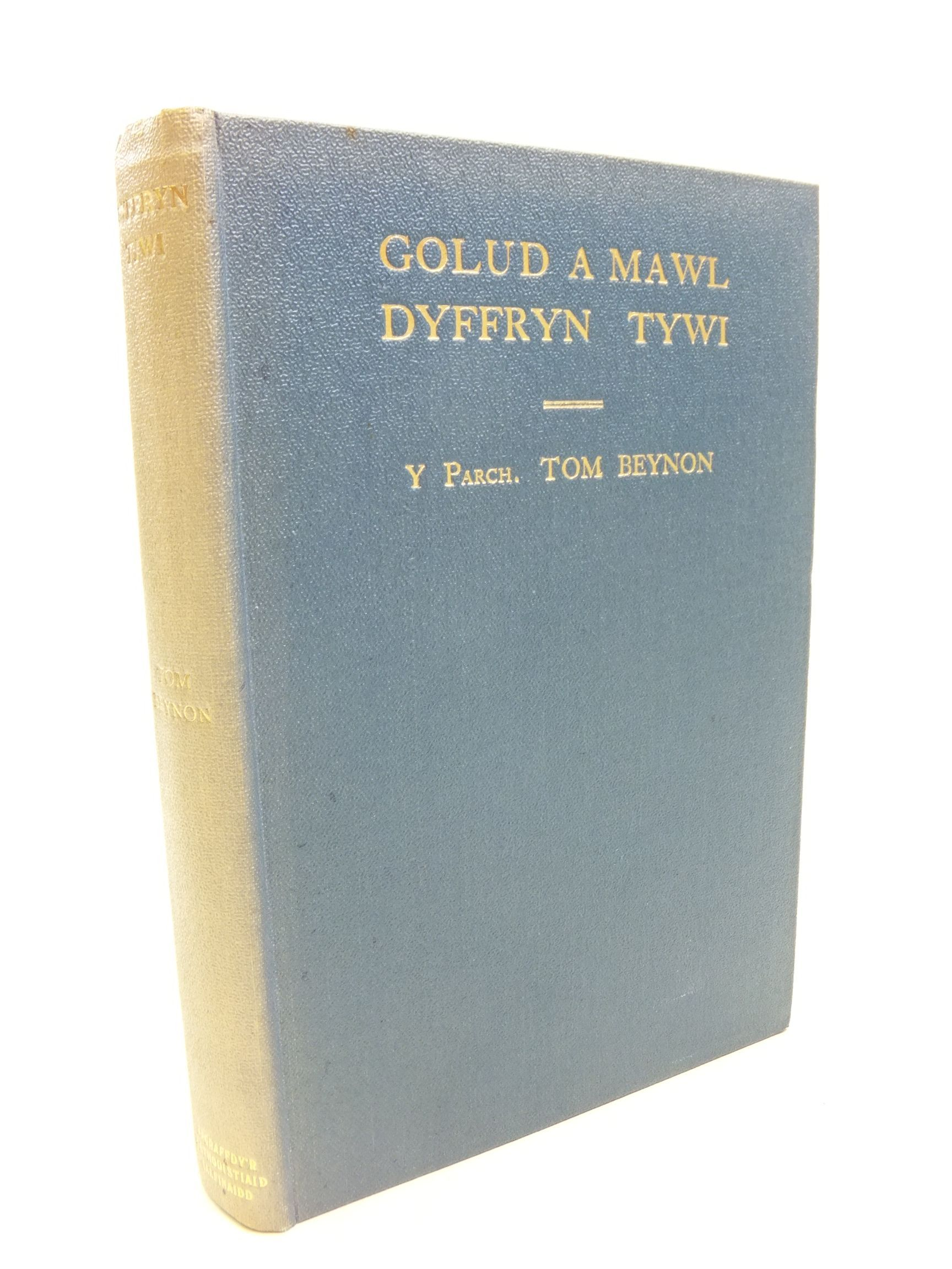 Photo of GOLUD A MAWL DYFFRYN TYWI written by Beynon, Tom Griffiths, Peter Hughes published by Argraffdy'R Methodistiaid Calfinaidd (STOCK CODE: 1807341)  for sale by Stella & Rose's Books