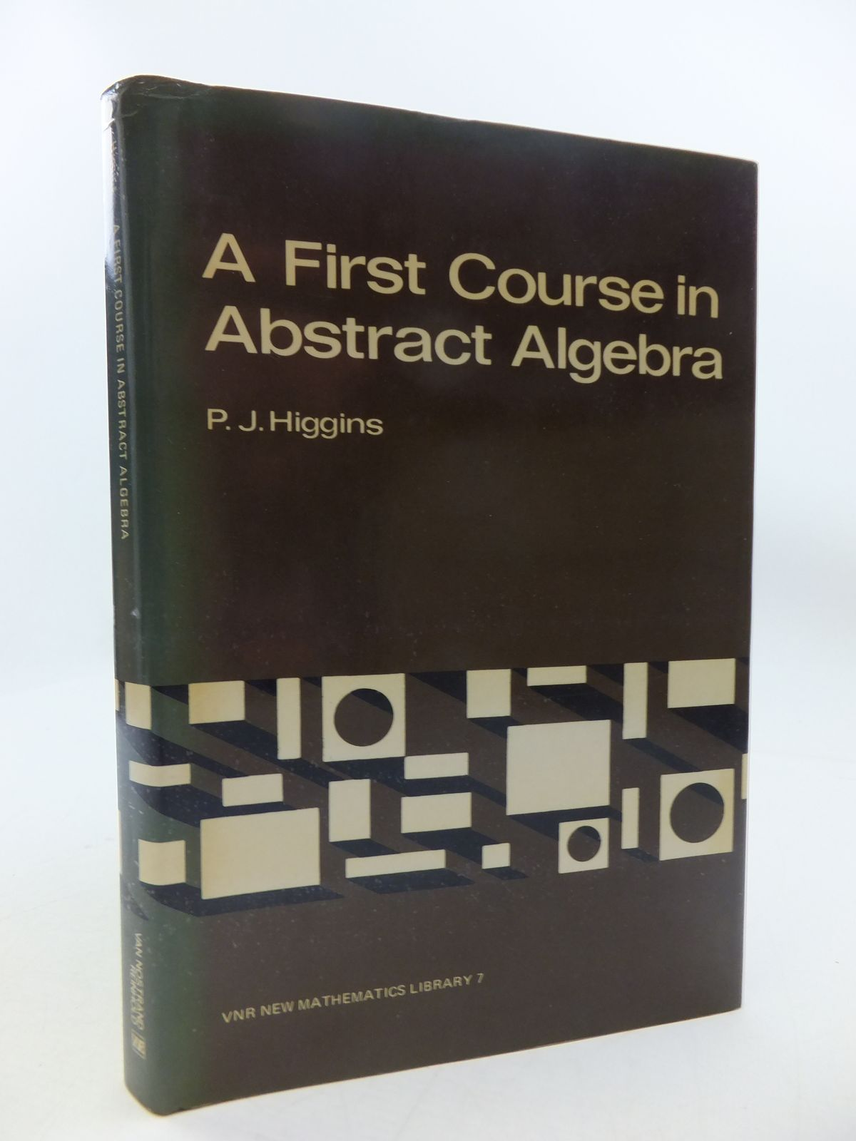 Photo of A FIRST COURSE IN ABSTRACT ALGEBRA written by Higgins, P.J. published by Van Nostrand Reinhold Company (STOCK CODE: 1808008)  for sale by Stella & Rose's Books