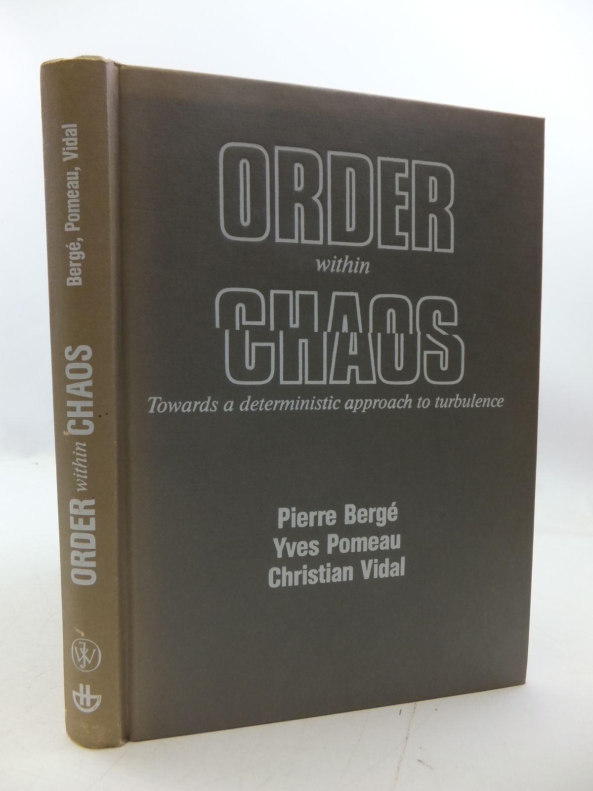 Photo of ORDER WITHIN CHAOS: TOWARDS A DETERMINISTIC APPROACH TO TURBULENCE written by Berge, Pierre<br />Pomeau, Yves<br />Vidal, Christian published by John Wiley &amp; Sons, Hermann (STOCK CODE: 1808011)  for sale by Stella & Rose's Books