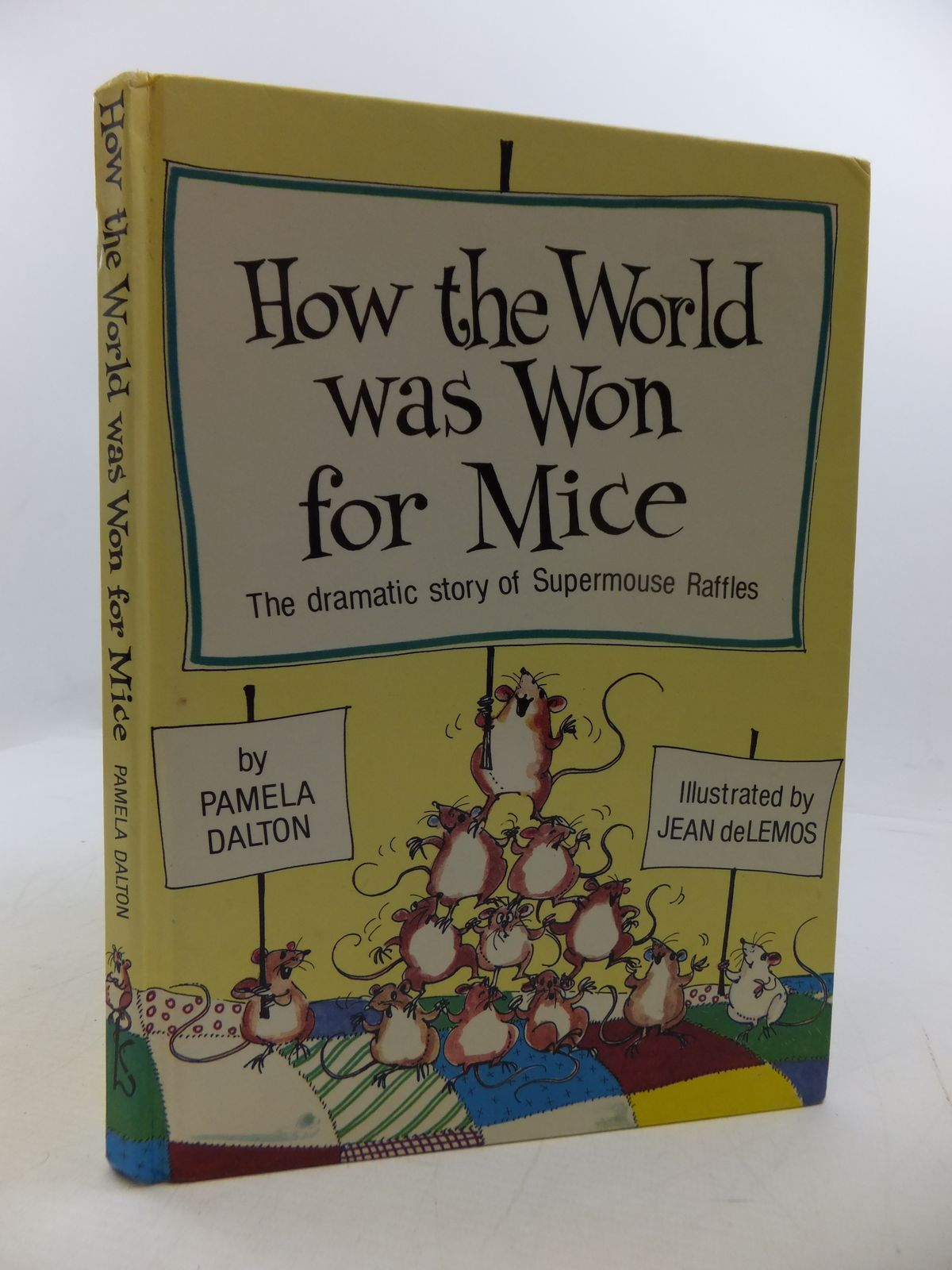 Photo of HOW THE WORLD WAS WON FOR MICE: THE DRAMATIC STORY OF SUPERMOUSE RAFFLES written by Dalton, Pamela illustrated by De Lemos, Jean published by Kaye & Ward (STOCK CODE: 1808265)  for sale by Stella & Rose's Books