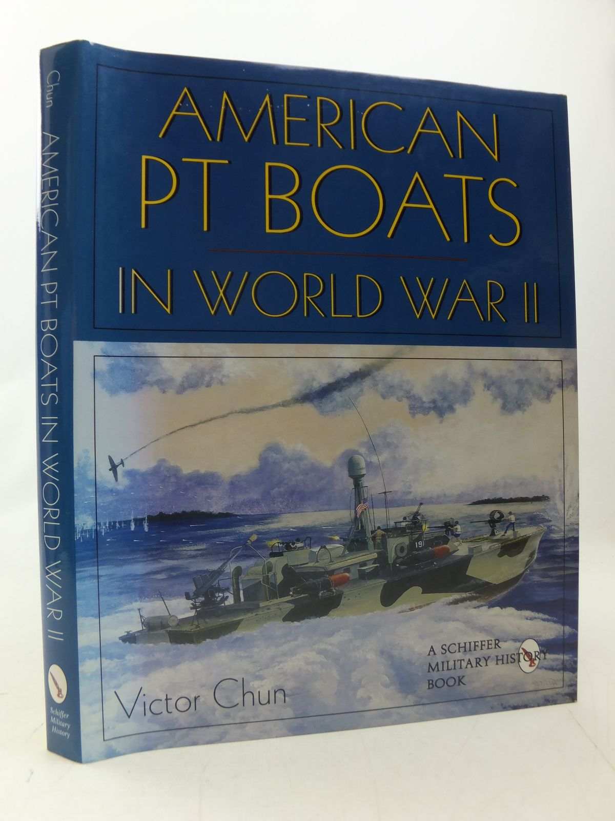 Photo of AMERICAN PT BOATS IN WORLD WAR II A PICTORIAL HISTORY written by Chun, Victor published by Schiffer Military History (STOCK CODE: 1808870)  for sale by Stella & Rose's Books