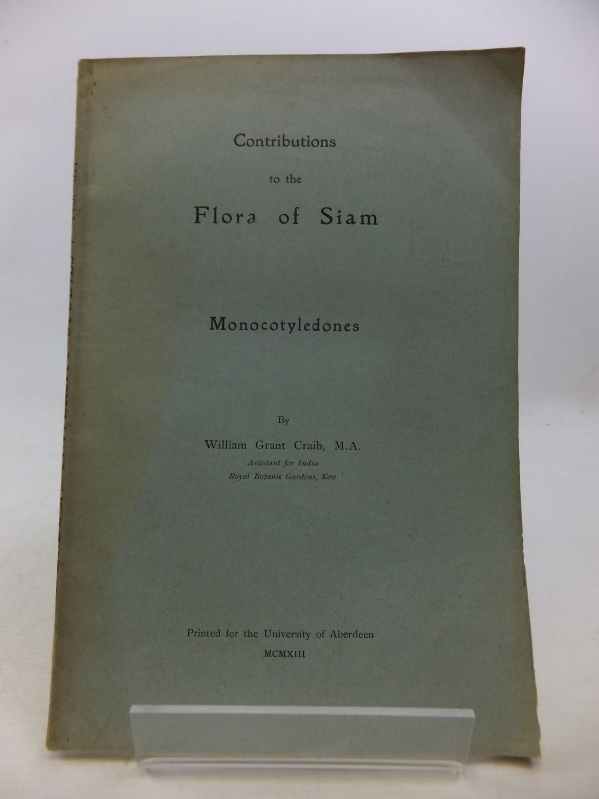 Photo of CONTRIBUTIONS TO THE FLORA OF SIAM: MONOCOTYLEDONES- Stock Number: 1809073