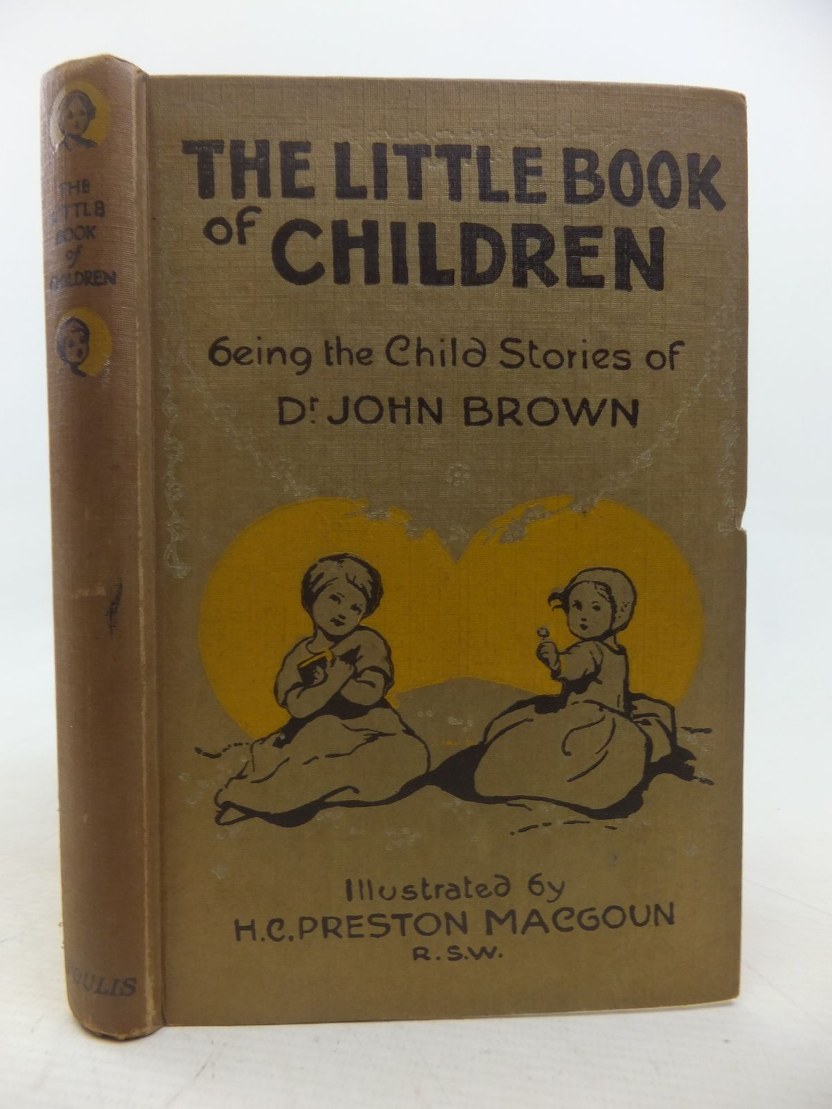 Photo of THE LITTLE BOOK OF CHILDREN BEING THE CHILD STORIES OF DR JOHN BROWN written by Brown, John illustrated by MacGoun, H.C. Preston published by T.N. Foulis (STOCK CODE: 1809623)  for sale by Stella & Rose's Books