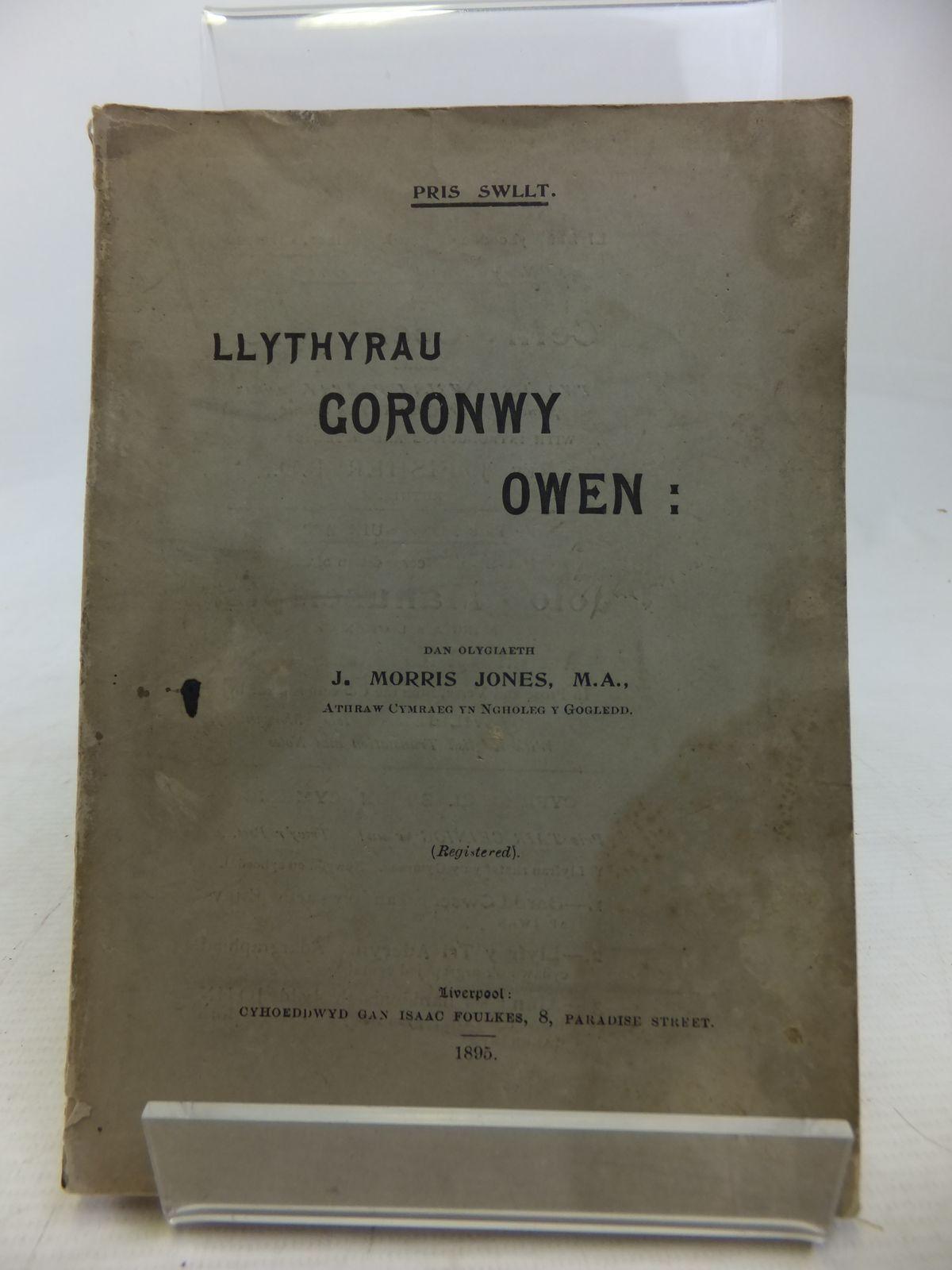 Photo of LLYTHYRAU GORONWY OWEN written by Jones, J. Morris published by Cyhoeddwyd Gan Isaac Foulkes (STOCK CODE: 1809844)  for sale by Stella & Rose's Books