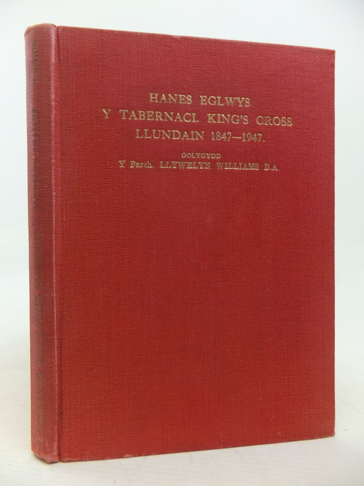 Photo of HANES EGLWYS Y TABERNACL KING'S CROSS, LLUNDAIN 1847-1947 written by Williams, Llywelyn published by W. Griffiths A'i Frodyr (STOCK CODE: 1809845)  for sale by Stella & Rose's Books